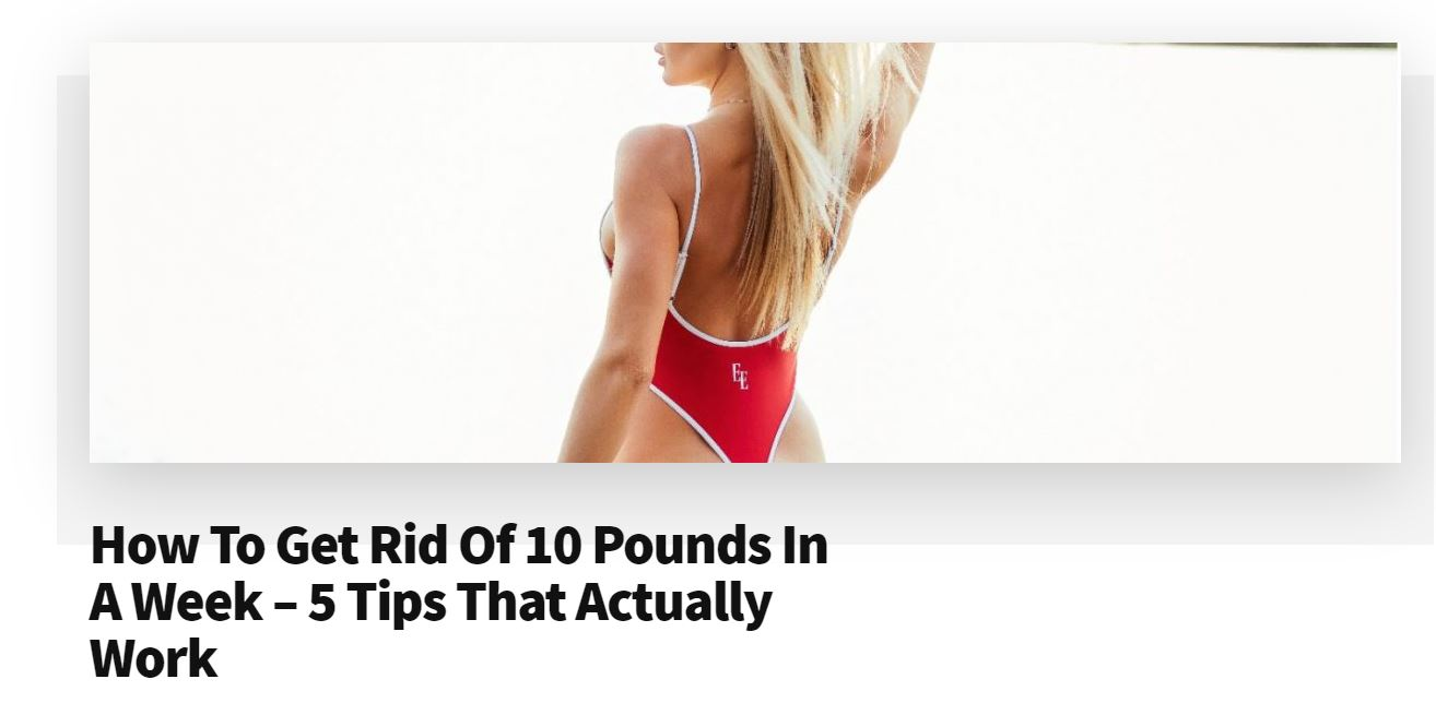 How To Get Rid Of 10 Pounds In A Week – 5 Tips That Actually Work